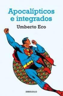 Apocalipticos E Integrados - Umberto Eco