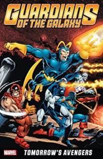 Guardians Of The Galaxy: Tomorrow'S Avengers Vol. I
