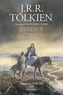 Beren y Lúthien: Editado Por Christopher Tolkien. Ilustrado Por Alan Lee (Biblioteca J. R. R. Tolkien)