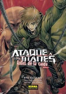 Ataque A Los Titanes (Shingeki no Kyojin) Antes De La Caída. Novela