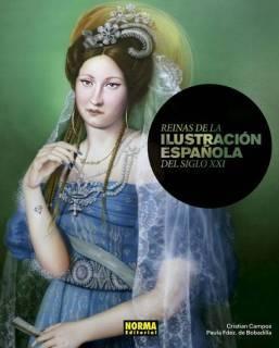 Reinas De La Ilustracion Española Del Siglo XXI