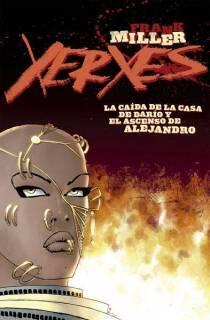 Xerxes 01: La Caída De Darío y El Ascenso De Alejandro