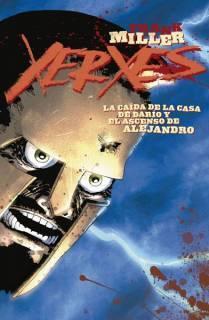Xerxes 02: La Caída De La Casa De Darío y El Ascenso De Alejandro