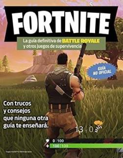 Fortnite: La Guía Definitiva De Battle Royale (Corte En La Tapa)