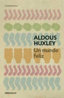 Un Mundo Feliz (Contemporánea)( Aldous Huxley)
