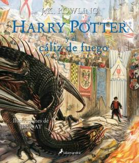 Harry Potter y El Cáliz De Fuego (Harry Potter 4) [Edición Ilustrada]