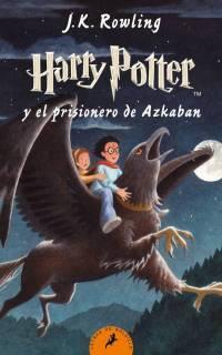 Harry Potter y El Prisionero De Azkaban (Harry Potter 3) [Tapa Blanda]