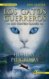 Los Gatos Guerreros: Huellas Peligrosas (Los Cuatro clanes 5)
