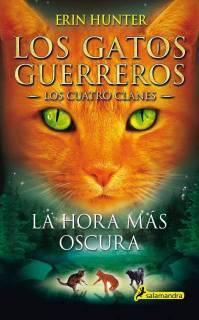 Los Gatos Guerreros: La Hora Mas Oscura (Los Cuatro clanes 6)
