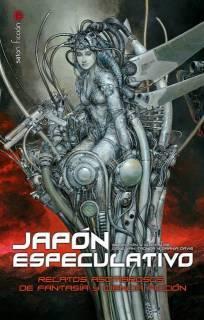 Japón Especulativo: Relatos Asombrosos De Fantasía y Ciencia Ficción