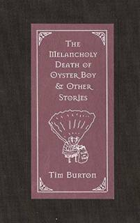 The Mellancoly Death Of Oyster Boy and Other Stories