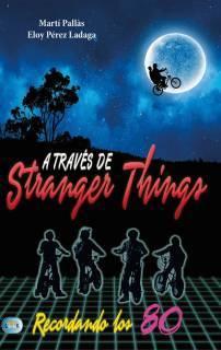 A Través De Stranger Things