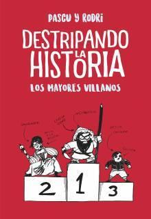 Destripando la historia: Los mayores villanos