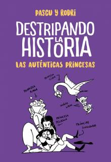 Destripando la historia: Las auténticas princesas