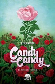 Candy Candy: La Historia Definitiva