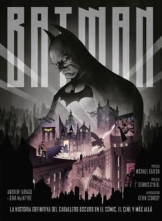 Batman: La historia definitiva del Caballero Oscuro en el cómic, cine y más allá