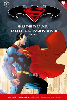 Colección Batman y Superman 11: Superman: Por El Mañana (Parte 1)