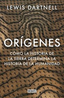 Orígenes: Cómo la historia de la Tierra determina la historia de la humanidad