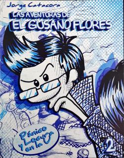 """Las Aventuras De """"El Gusano Flores"""": Pánico y Locura En La U 02"""