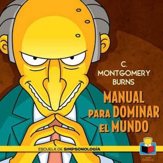 C. Montgomery Burns: manual para dominar el mundo