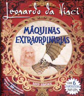 Leonardo Da Vinci: Máquinas Extraordinarias (con 6 pop-ups)