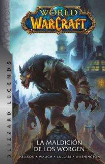World Of Warcraft 06 : La Maldición De Los Worgen